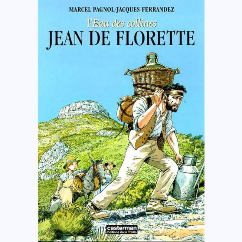 L'Eau des collines Tome 1 Jean de Florette - Marcel Pagnol