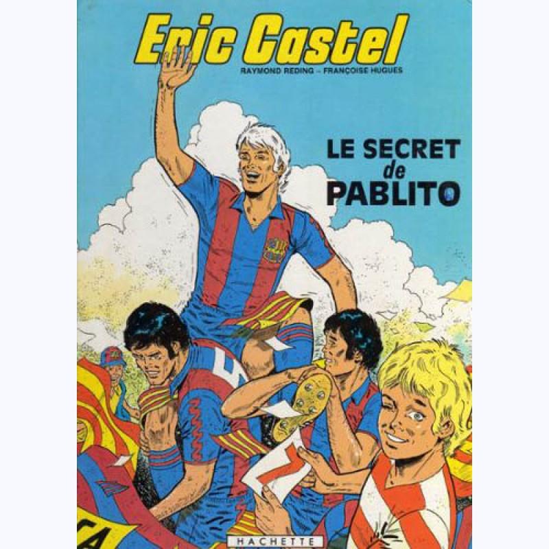Eric Castel   Tome 6  Le Secret De Pablito