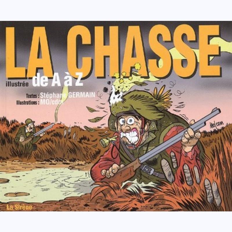 La Chasse. Illustrée de A à Z - Stéphane Germain