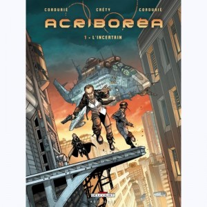 Acriboréa : Tome 1, L'incertain