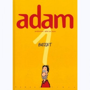 Adam : Tome 1, Profession, père au foyer