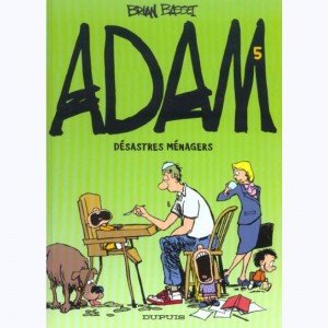 Adam : Tome 5, Désastres ménagers