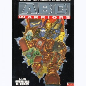 ABC Warriors : Tome 1, Les guerriers du Khaos