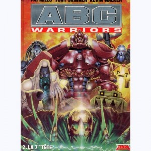 ABC Warriors : Tome 2, La 7ème tête