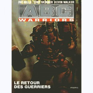 ABC Warriors : Tome 3, Le retour des guerriers
