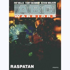 ABC Warriors : Tome 4, Raspatan