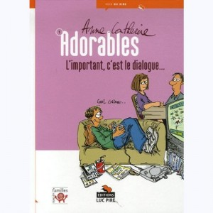 Adorables : Tome 1, L'important c'est le dialogue