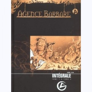 Agence Barbare : Tome Int 1, Intégrale (Tome 1 et 2)