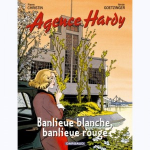 Agence Hardy : Tome 4, Banlieue rouge, banlieue blanche