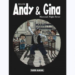 Andy et Gina : Tome 3, Mercredi Night fever