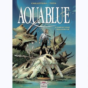 Aquablue : Tome 8, Fondation Aquablue