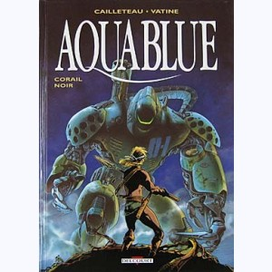 Aquablue : Tome 4, Corail noir