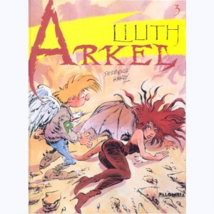 Arkel : Tome 3, Lilith