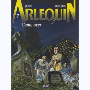 Arlequin : Tome 7, Game over