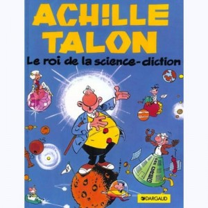 Achille Talon : Tome 10, Le roi de la science-diction