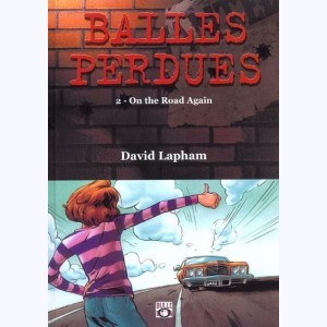 Balles perdues : Tome 2, On the road again