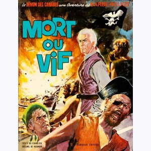 Barbe-Rouge : Tome 10, Mort ou vif :