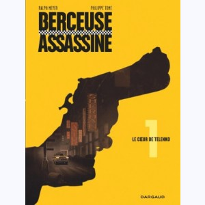 Berceuse assassine : Tome 1, Le coeur de Talenko