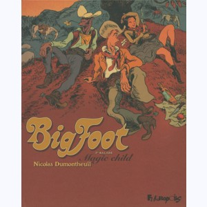 Big foot : Tome 1, Magic child