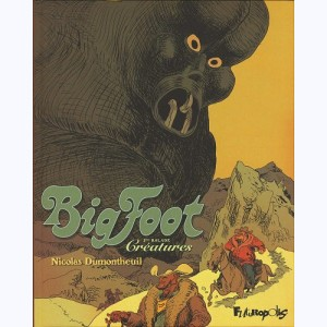Big foot : Tome 3, Créatures