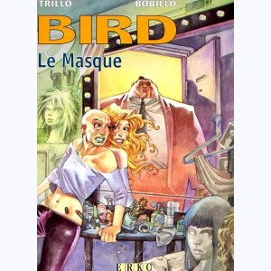 Bird : Tome 2, Le masque