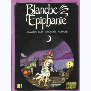 Blanche Epiphanie : Tome 1 :
