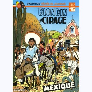 Blondin et Cirage : Tome 5, Au Mexique