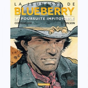 La jeunesse de Blueberry : Tome 7, La poursuite impitoyable