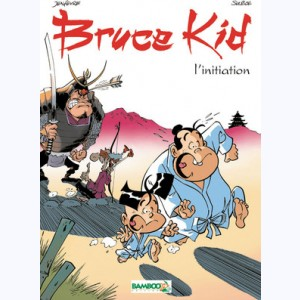 Bruce Kid : Tome 1, L'initiation