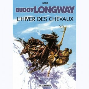 Buddy Longway : Tome 7, L'hiver des chevaux
