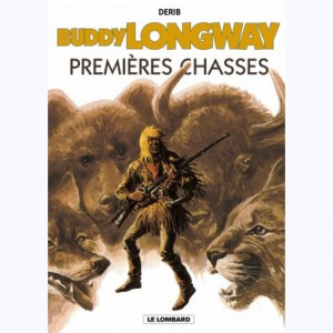 Buddy Longway : Tome 9, Premières chasses