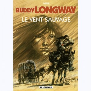 Buddy Longway : Tome 13, Le vent sauvage