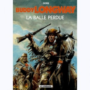 Buddy Longway : Tome 18, La balle perdue