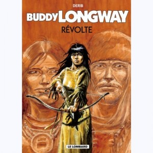 Buddy Longway : Tome 19, Révolte