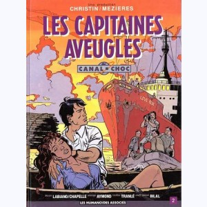 Canal choc : Tome 2, Les capitaines aveugles