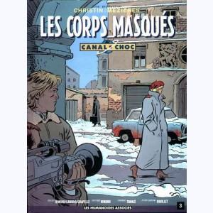 Canal choc : Tome 3, Les corps masqués