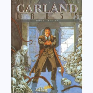 Carland Cross : Tome 1, Le golem