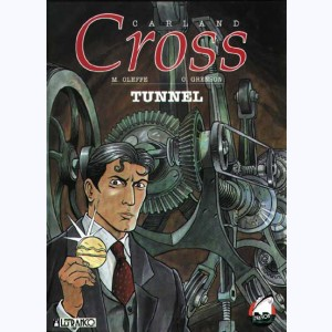 Carland Cross : Tome 3, Tunnel :