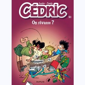 Cédric : Tome 21, On rêvasse ?