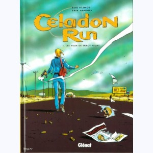 Celadon Run : Tome 1, Les yeux de Tracy Night