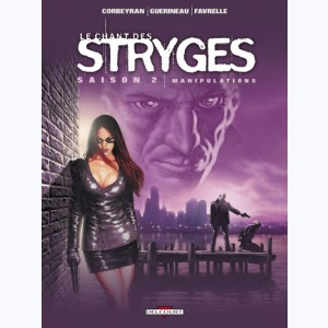 Le chant des Stryges : Tome 10, Manipulations