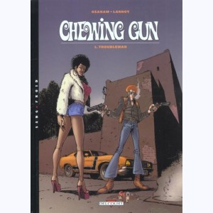 Chewing gun : Tome 1, Troubleman
