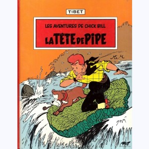 6 : Chick Bill : Tome 6, La tête de pipe