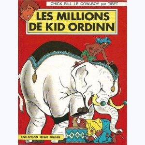 41 : Chick Bill : Tome 17, Les millions de Kid Ordinn