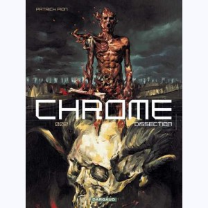 Chrome : Tome 2, Dissection