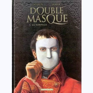 Double Masque : Tome 1, La Torpille
