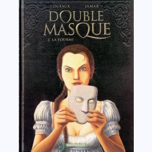 Double Masque : Tome 2, La fourmi