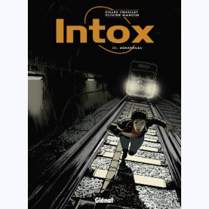 Intox : Tome 3, Dérapages