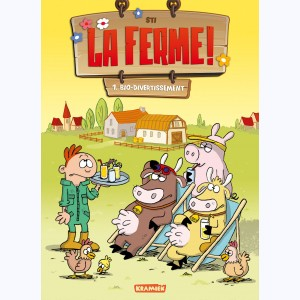 La ferme ! : Tome 1, Bio-divertissement