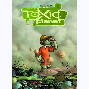 Toxic planet : Tome 1, Milieu naturel